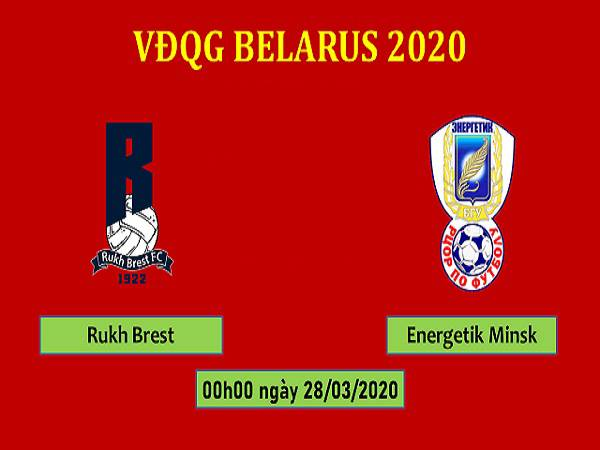 Nhận định Rukh Brest vs Energetik BGU, 00h00 ngày 28/3