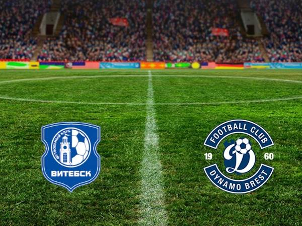 Nhận định Vitebsk vs Dinamo Brest 22h00, 18/04 (VĐQG Belarus)