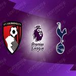 Nhận định Bournemouth vs Tottenham 00h00, 10/07 – Ngoại hạng Anh