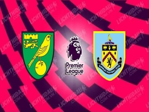 Nhận định Norwich vs Burnley 23h30, 18/07 - Ngoại Hạng Anh