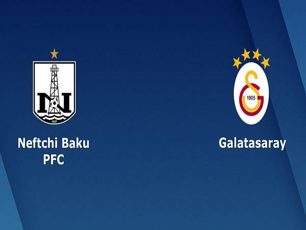Nhận định Neftchi Baku vs Galatasaray 23h00, 17/09 - Cúp C2 châu Âu