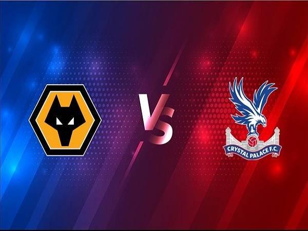 Nhận định Wolves vs Crystal Palace, 3h00 ngày 31/10, Ngoại hạng Anh