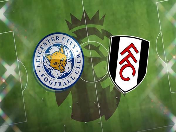 Nhận định Leicester vs Fulham, 00h30 ngày 01/12