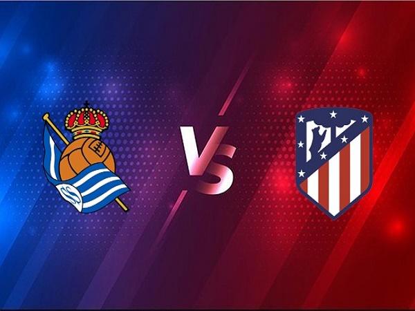 Nhận định kèo Real Sociedad vs Atletico Madrid – 01h45 23/12/2020