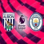 Nhận định West Brom vs Man City, 03h15 ngày 27/01 : Khó có bất ngờ