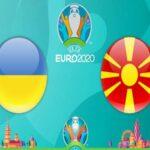 Nhận định Ukraine vs Bắc Macedonia, 20h00 ngày 17/6 VCK Euro