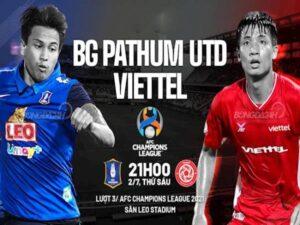 Nhận định trận đấu Viettel vs BG Pathum, 21h ngày 2/7