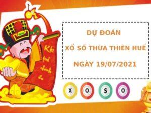 Dự đoán xổ số Thừa Thiên Huế 19/7/2021 hôm nay thứ 2