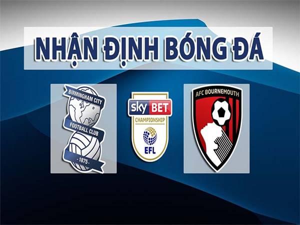 Nhận định Birmingham vs Bournemouth, 01h45 ngày 19/8 Hạng nhất Anh