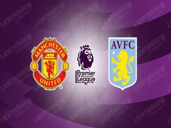 Nhận định kèo Châu Á MU vs Aston Villa (18h30 ngày 25/9)
